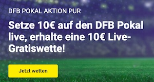 Unibet DFB Pokal 10 Euro Live Gratiswette