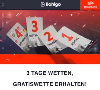 3 Tage wetten Gratiswette kassieren bei Bahigo